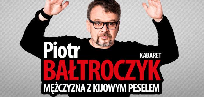 Piotr Bałtroczyk-Mężczyzna z kijowym peselem.
