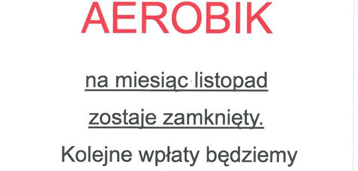 AEROBIK-grupa listopadowa zamknięta.