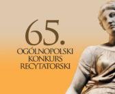 65.Ogólnopolski Konkurs Recytatorski.